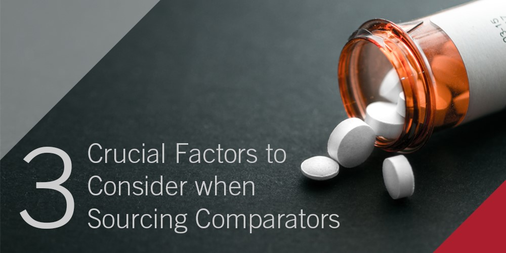 THREE CRUCIAL FACTORS TO CONSIDER WHEN SOURCING COMPARATOR DRUGS FOR CLINICAL TRIALS